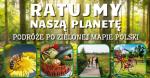 Nowa Grupa na Facebooku - Ratujmy Nasza Planetę. Podróże po Zielonej Mapie Polski.