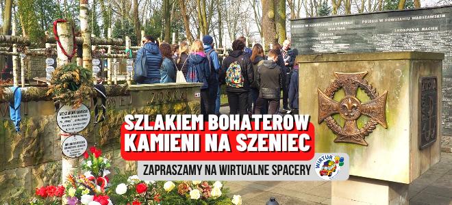 Szlakiem Bohaterów Kamieni na Szaniec - wirtualne spacery.